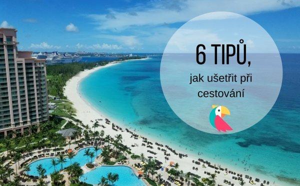 Jak ušetřit při/na cestování a přitom si užít komfortní dovolenou