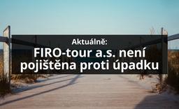 FIRO-tour a.s. není pojištěna proti úpadku, pokračuje jako cestovní agentura