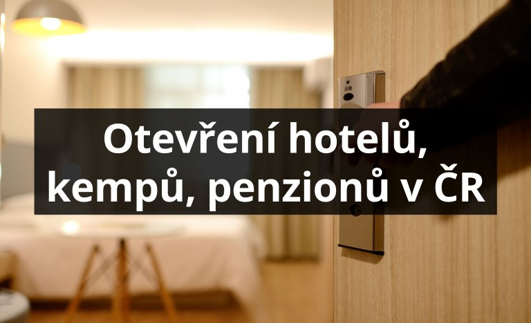 Otevření hotelů, kempů, penzionů a dalších ubytování v ČR